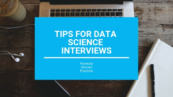 3 Tips for Data Science Interviews