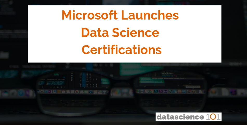 Microsoft Launches Data Science Certifications