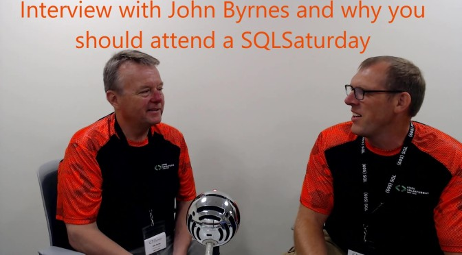 Why You should Attend SQLSaturday – An Interview with John Byrnes