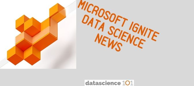 Data Science News from Microsoft Ignite 2019